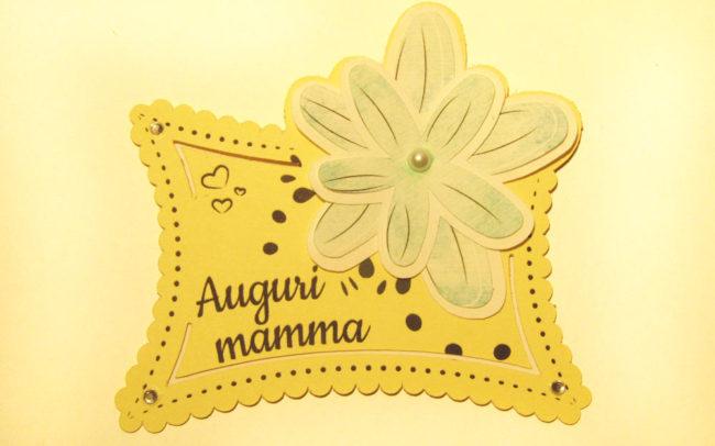 Biglietto auguri Festa della Mamma realizzato e decorato a mano